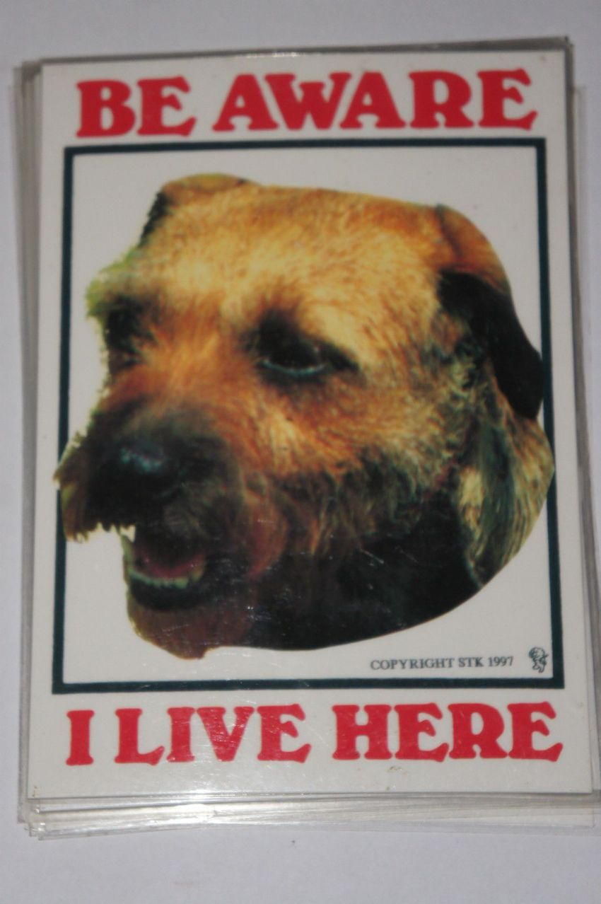 BORDER TERRIER SIGN - BE AWARE I LIVE HERE